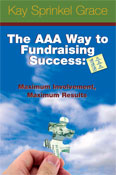 The AAA Way to Fundraising Success: Maximum Involvement, Maximum Results